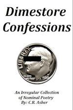 Dimestore Confessions af C. R. Asher