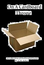 On a Cardboard Throne af C. R. Asher