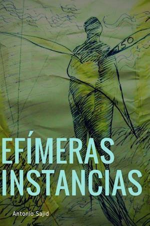 Efimeras Instancias (Paperback) af Antonio Sajid
