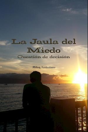 La Jaula del Miedo af Milton Valderrama