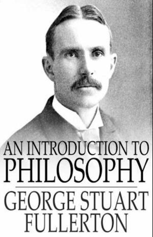 Introduction to Philosophy af George Stuart Fullerton