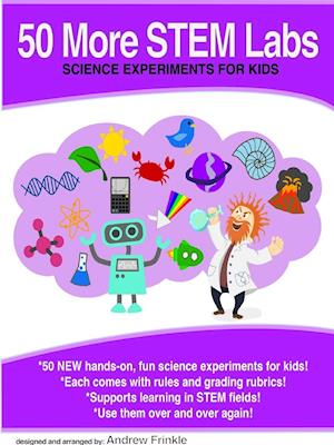 50 More Stem Labs - Science Experiments for Kids af Andrew Frinkle