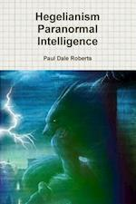 Hegelianism Paranormal Intelligence af Paul Dale Roberts