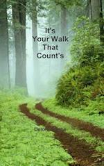 It's Your Walk That Count's