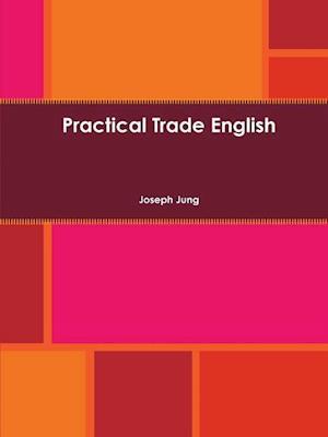 Practical Trade English af Joseph Jung
