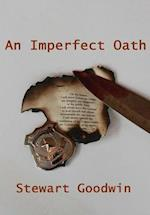 An Imperfect Oath af Stewart Goodwin