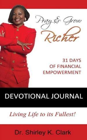Pray & Grow Richer Devotional Journal af Dr Shirley K. Clark