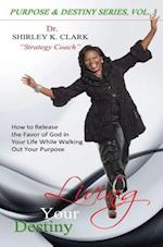 Living Your Destiny af Dr Shirley K. Clark