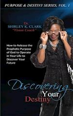 Discovering Your Destiny af Dr Shirley K. Clark