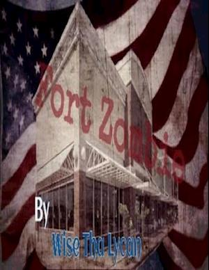 Fort Zombie af Wise Tha Lycan