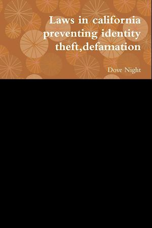 Laws in California Preventing Identity Theft, Defamation af Dove Night