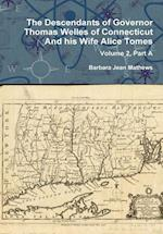 The Descendants of Governor Thomas Welles of Connecticut and His Wife Alice Tomes, Volume 2, Part a af Barbara Jean Mathews