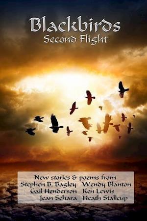 Blackbirds Second Flight af Stephen B. Bagley, Jean Schara, Wendy Blanton