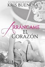 Arrancame El Corazon