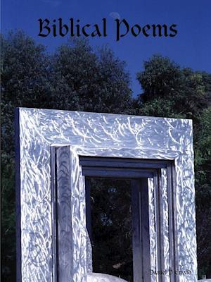Biblical Poems af Daniel P. Ewald