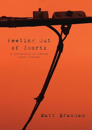 Feeling Out of Shorts af Matt Branham