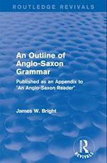 Routledge Revivals: An Outline of Anglo-Saxon Grammar (1936)