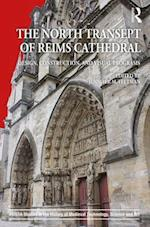 North Transept of Reims Cathedral (AVISTA Studies in the History of Medieval Technology, Science and Art)