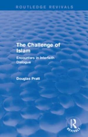 Routledge Revivals: The Challenge of Islam (2005) af Douglas Pratt