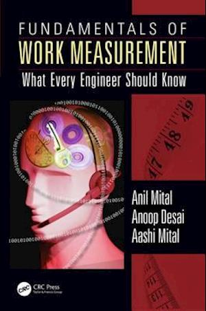 Fundamentals of Work Measurement af Anil Mital, Aashi Mital, Anoop Desai