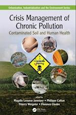Crisis Management of Chronic Pollution (Urbanization Industrialization and the Environment)