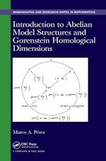 Introduction to Abelian Model Structures and Gorenstein Homological Dimensions (Monographs and Research Notes in Mathematics)