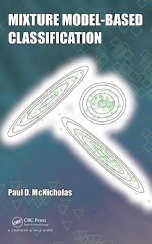 Mixture Model-Based Classification af Paul D. McNicholas