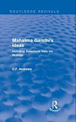 Routledge Revivals: Mahatma Gandhi's Ideas (1929) af C.F. Andrews