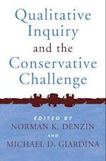 Qualitative Inquiry and the Conservative Challenge (International Congress of Qualitative Inquiry Series)