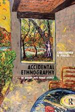Accidental Ethnography (Writing Lives - Ethnographic Narratives)