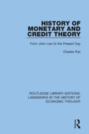 History of Monetary and Credit Theory af Charles Rist