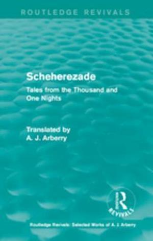 Routledge Revivals: Scheherezade (1953) af A. J. Arberry