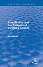 Routledge Revivals: John Phillips and the Business of Victorian Science (2005) af Jack Morrell