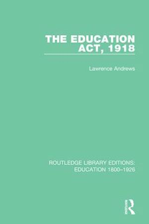 Education Act, 1918 af Lawrence Andrews