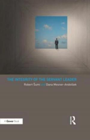 Integrity of the Servant Leader af Dana Mesner-andolšek, Robert Sumi