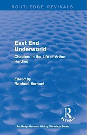Routledge Revivals: East End Underworld (1981)