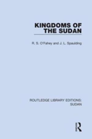 Kingdoms of the Sudan af J.L. Spaulding, R.S. O'Fahey