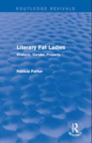 Routledge Revivals: Literary Fat Ladies (1987) af Patricia Parker