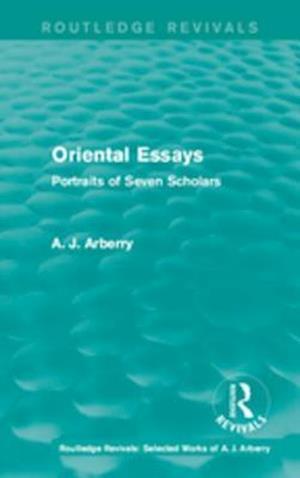 Routledge Revivals: Oriental Essays (1960) af A. J. Arberry