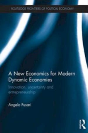 New Economics for Modern Dynamic Economies af Angelo Fusari