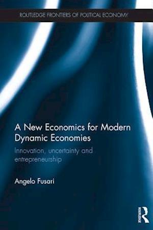 New Economics for Modern Dynamic Economies af Angelo Fusari