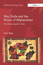 War, Exile and the Music of Afghanistan (Soas Musicology Series)