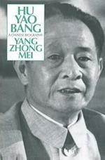 Hu Yao-Bang: A Chinese Biography