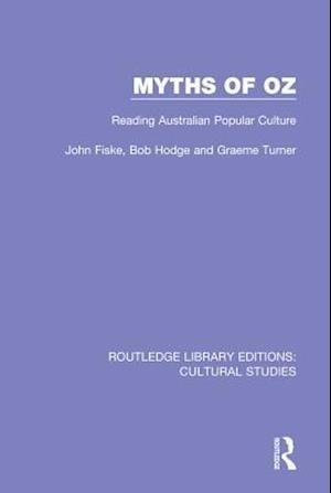 Myths of Oz af Bob Hodge, John Fiske, Graeme Turner