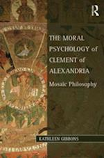 Moral Psychology of Clement of Alexandria af Kathleen Gibbons
