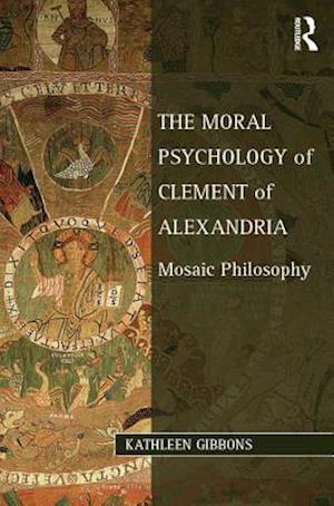 Moral Psychology of Clement of Alexandria af Kathleen Gibbons