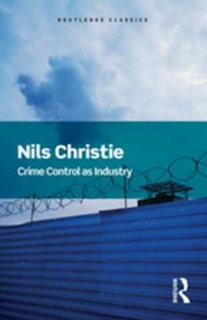 Crime Control As Industry af Nils Christie
