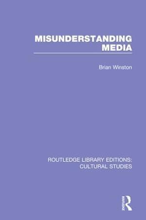 Misunderstanding Media af Brian Winston
