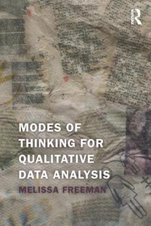Modes of Thinking for Qualitative Data Analysis af Melissa Freeman
