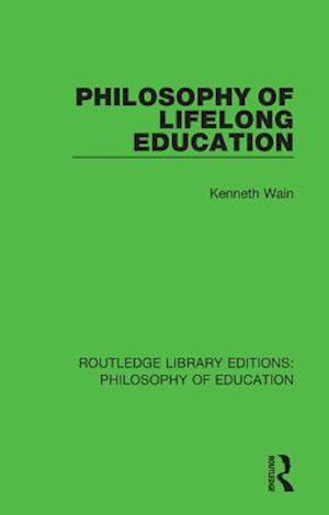 Philosophy of Lifelong Education af Kenneth Wain